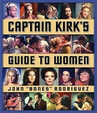 Captain Kirk's Guide to Women: How to Romance Any Woman in the Galaxy SC Book