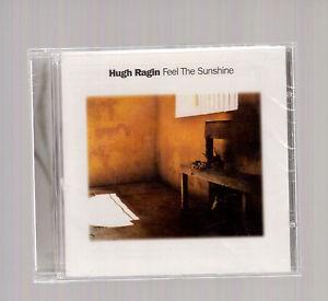 HUGH RAGIN, FEEL THE SUNSHINE, NEW CD SEALED !!
