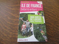 guide balado edition 2014 ile de france bebe & enfant 0-12 ans