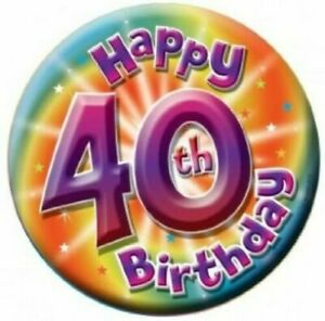 40th Birthday Badge large Jumbo Happy 16cm diameter Age 40 Blue Stands Pin Back