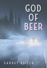 GOD OF BEER - KEIZER, GARRET - NEW BOOK