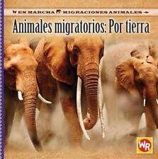 Animales Migratorios Por Tierra/ Migrating Animals of the Land (En-ExLibrary