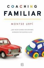 Coaching para padres (Spanish Edition) by Montserrat Urpi Belmonte in Used - Ve