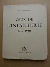 Jean Tournassus, Pierre Probst - Ceux de l'infanterie 1939 - 1940  / 1943