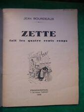 ZETTE FAIT LES QUATRE CENTS COUPS  J.BOURDEAUX J.CARTAULT 1943 FRANCE EDITION
