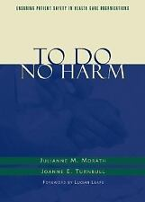To Do No Harm: Ensuring Patient Safety in Health Care Organizations (J-B AHA Pre