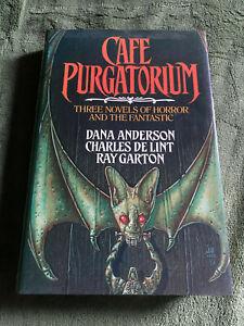 CAFÉ PURGATORIUM Ray Garton, Dana Anderson, & Charles De Lint H/C FIRST TOR 1991