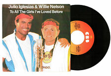 DISCO 45 GIRI-JULIO IGLESIAS & WILLIE NELSON- TO ALL THE GIRLS L'VE LOVED BEFORE