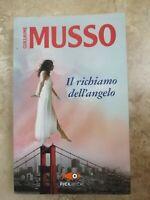 GUILLAUME MUSSO - IL RICHIAMO DELL' ANGELO - ED. PICKWICH  - 1A EDIZ. 2013 (FZ)