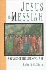 Jesus the Messiah: A Survey of the Life of Christ, Robert H. Stein, Good Book