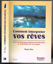 Comment Interpréter vos Rêves de Nerys DEE Origine Langage Signe Voyage & Défunt