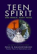 Teen Spirit: One World, Many Paths Raushenbush, Paul Paperback
