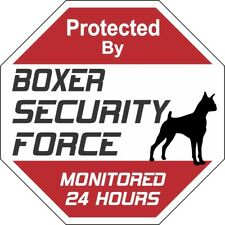 Boxer Security Force Dog Sign