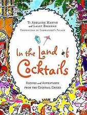 NEW In the Land of Cocktails: Recipes and Adventures from the Cocktail Chicks