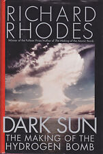 Richard Rhodes. Dark Sun: the making of the Hydrogen bomb (Bomba nucleare)