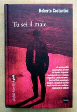 Roberto Costantini, Tu sei il male, Ed. Marsilio, 2011
