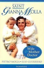 St. Gianna Molla : Wife, Mother, Doctor by Pietro Molla and Elio Gurriero...