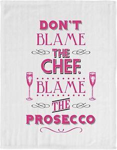 Fun Alcohol Slogan Kitchen Tea Towel - Don't Blame The Chef. Blame The Prosecco