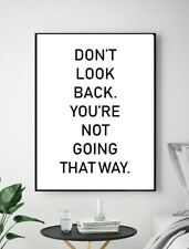 Don't Look Back Inspire Life Quote Sign Living Home Wall Art Poster Print Decor
