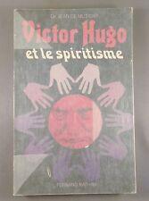 Dr JEAN DE MUTIGNY / VICTOR HUGO ET LE SPIRITISME / 1981 (ESOTERISME)