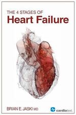 The 4 Stages of Heart Failure by Brian E. Jaski (2015, Paperback)