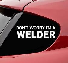 Don't worry I'm a welder vinyl decal sticker bumper funny welding weld mask wire