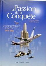 LA PASSION DE LA CONQUETE D'AEROSPACIALE A EADS 1970-2000 AVIATION LIVRE NEUF