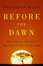 BEFORE THE DAWN : RECOVERING THE LOST HISTORY OF OUR ANCESTORS - H/C BOOK - NEW