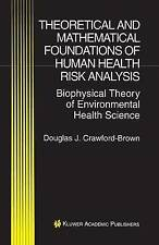 Theoretical and Mathematical Foundations of Human Health Risk Analysis: Biophys