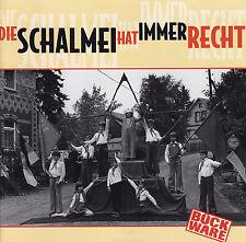 DIE SCHALMEI HAT IMMER RECHT - CD - BÜCKWARE