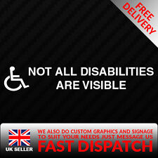 NOT ALL DISABILITIES ARE VISIBLE Car Van Vinyl Decal Sticker DISABLED MOBILITY
