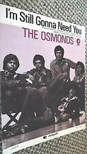 THE OSMONDS: I'M STILL GONNA NEED YOU (SHEET MUSIC)