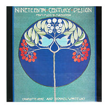 Nineteenth Century Design by Charlotte Gere and Michael Whiteway (1994,...