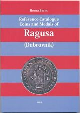 DUBROVNIK, RAGUSA - Borna Barac: Reference Catalogue Coins and Medals of Ragusa