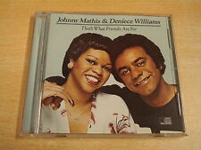 CD / JOHNNY MATHIS & DENIECE WILLIAMS - THAT'S WHAT FRIENDS ARE FOR