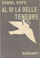 AL DI LA' DELLE TENEBRE di  Daniel Rops - 1948 Garzanti