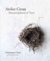 Atelier Crenn : Metamorphosis of Taste, Hardcover by Crenn, Dominique; Leibow...