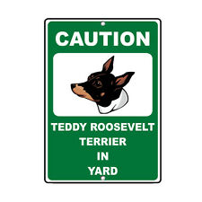 Teddy Roosevelt Terrier Dog Caution Novelty Fun Metal Sign