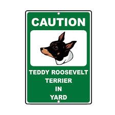 Teddy Roosevelt Terrier Dog Caution Novelty Fun Metal Sign