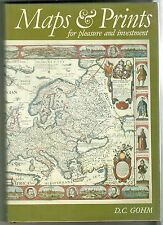 Maps and Prints for Pleasure and Investment - D.C. Gohm
