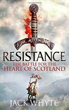 Resistance: The Bravehearts Chronicles,Jack Whyte