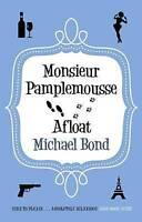 Monsieur Pamplemousse Afloat by Bond, Michael (Paperback book, 2012)