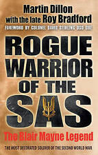 Rogue Warrior of the SAS: The Blair Mayne Legend by Martin Dillon, Roy...