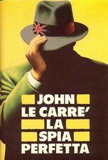 La spia perfetta. Giallo spionaggio di John Le Carrè - Rilegato CDE