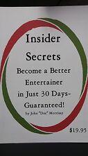 "Insider Secrets John ""Doc"" Morrissy Become a Better Entertainer in Just 30 days"