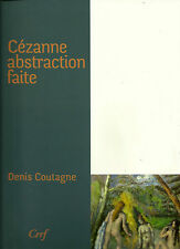 CEZANNE ABSTRACTION FAITE - DENIS COUTAGNE - NEUF