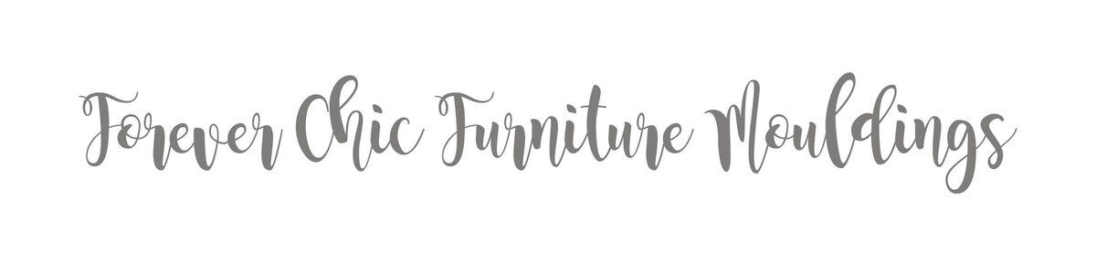 FOREVER CHIC FURNITURE MOULDINGS
