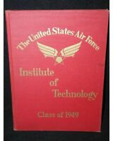 The United States Air Force-Institute of Technology Class of 1949~Wright-Patters