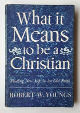 1960 Hardcover Book  What it Means to Be a Christian by Robert W. Youngs