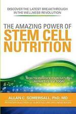 The Amazing Power of Stem Cell Nutrition  Dr. Allan C. Somersall AS NEW Stemtech